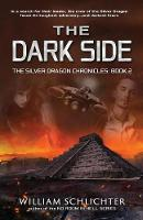 The Dark Side - Silver Dragon Chronicles 2 (Paperback)