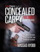 Gun Digest Book of Concealed Carry Volume II - Beyond the Basics (Paperback)