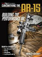 Gunsmithing the AR-15 - Building the Performance AR (Paperback)