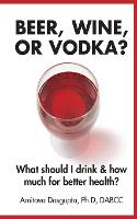 Beer, Wine, or Vodka?