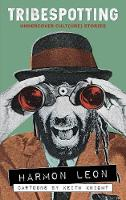 Tribespotting: Undercover Cult(ure) Stories (Hardback)
