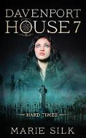 Davenport House 7: Hard Times - Davenport House 7 (Paperback)