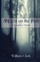 A Light on the Path: A Journey Home (Paperback)