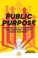 Public Purpose: Industrial Policy's Comeback and Government's Role in Shared Prosperity - Boston Review / Forum (Paperback)