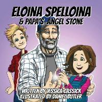 Eloina Spelloina & Papa's Angel Stone (Paperback)