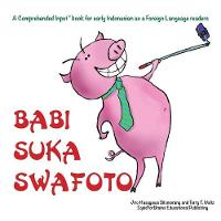 Babi Suka Swafoto: For new readers of Indonesian as a Second/Foreign Language (Paperback)