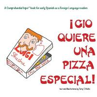 Gio Quiere Una Pizza Especial: For new readers of Spanish as a Second/Foreign Language (Paperback)