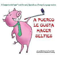 A Puerco le gusta hacer selfies: For new readers of Spanish as a Second/Foreign Language (Paperback)