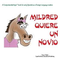 !Mildred quiere un novio!: For new readers of Spanish as a Second/Foreign Language (Paperback)