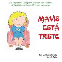 Mavis esta triste: For new readers of Spanish as a Second/Foreign Language (Paperback)
