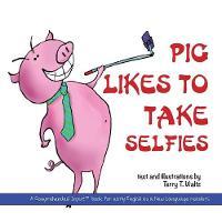 Pig Likes to Take Selfies (Paperback)