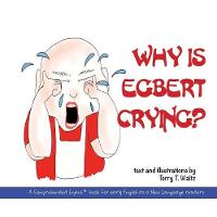 Why Is Egbert Crying? (Paperback)