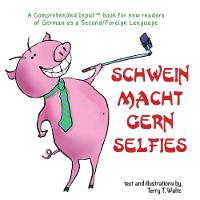Schwein macht gern Selfies: For New Readers of German as a Second/Foreign Language (Paperback)