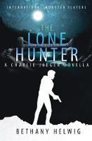 The Lone Hunter - International Monster Slayers 4.5 (Paperback)