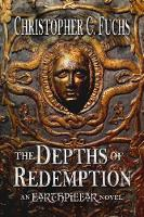 The Depths of Redemption: An Earthpillar Novel - Origins of Candlestone 1 (Paperback)