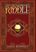 The Mussorgsky Riddle: Fugue & Fable - Book One (Hardback)