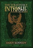 The Stravinsky Intrigue: Fugue & Fable: Book II (Hardback)