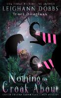 Nothing To Croak About - Silver Hollow Paranormal Cozy Mystery 3 (Paperback)