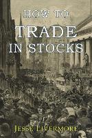 How to Trade In Stocks (Paperback)