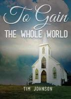 To Gain the Whole World (Paperback)