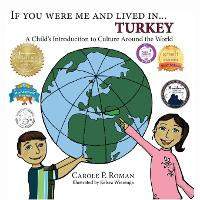 If You Were Me and Lived in... Turkey: A Child's Introduction to Culture Around the World - If You Were Me and Lived In...Cultural 4 (Paperback)