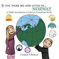 If You Were Me and Lived In... Norway: A Child's Introduction to Cultures Around the World - If You Were Me and Lived In...Cultural (Paperback)