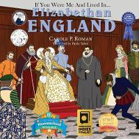 If You Were Me and Lived in... Elizabethan England: An Introduction to Civilizations Throughout Time (Paperback)