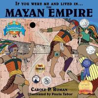 If You Were Me and Lived in... the Mayan Empire: An Introduction to Civilizations Throughout Time - If You Were Me and Lived In...Historical (Paperback)