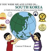 If You Were Me and Lived in... South Korea: A Child's Introduction to Cultures Around the World - If You Were Me and Lived In...Cultural (Hardback)