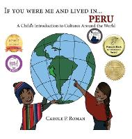 If You Were Me and Lived in... Peru: A Child's Introduction to Cultures Around the World - If You Were Me and Lived In...Cultural (Hardback)