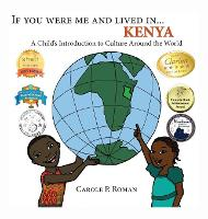 If You Were Me and Lived in... Kenya: A Child's Introduction to Culture Around the World - If You Were Me and Lived In...Cultural 5 (Hardback)