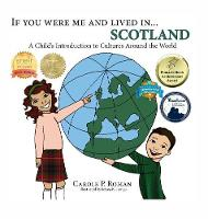 If You Were Me and Lived In...Scotland: A Child's Introduction to Cultures Around the World - If You Were Me and Lived In... Cultural 15 (Hardback)
