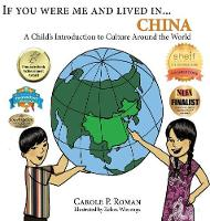 If You Were Me and Lived in...China: A Child's Introduction to Culture Around the World - If You Were Me and Lived In... Cultural (Hardback)
