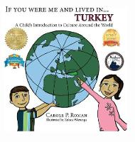 If You Were Me and Lived in... Turkey: A Child's Introduction to Culture Around the World - If You Were Me and Lived In...Cultural 4 (Hardback)