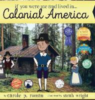 If You Were Me and Lived in... Colonial America: An Introduction to Civilizations Throughout Time (Hardback)