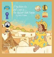 If You Were Me and Lived in...the Ancient Mali Empire: An Introduction to Civilizations Throughout Time - If You Were Me and Lived In...Historical 9 (Hardback)