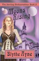 Moons Rising - Darling Undesirables 2 (Hardback)