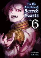 To The Abandoned Sacred Beasts 6 (Paperback)