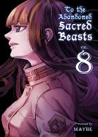 To The Abandoned Sacred Beasts 8 (Paperback)