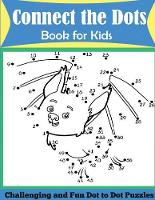 Connect the Dots Book for Kids: Challenging and Fun Dot to Dot Puzzles (Paperback)