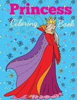 Princess Coloring Book: Princess Coloring Book for Girls, Kids, Toddlers, Ages 2-4, Ages 4-8 - Coloring Books for Kids (Paperback)
