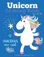Unicorn Coloring Book for Kids: Magical Unicorn Coloring Book for Girls, Boys, and Anyone Who Loves Unicorns - Unicorns Coloring Books (Paperback)