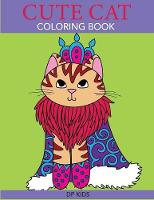 Cute Cat Coloring Book: A Cute Coloring Book for Girls, Boys, and Cat Lovers - Cute Animal Coloring Books (Paperback)