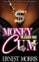 Money Makes Me Cum (Paperback)