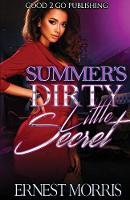 Summer's Dirty Little Secret - Summer's Dirty Little Secret 1 (Paperback)