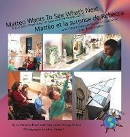 Matteo Wants To See What's Next/ Matteo et la surprise de Rebecca - Finding My World (Hardback)