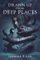 Drawn Up From Deep Places (Paperback)