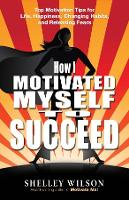 How I Motivated Myself to Succeed (Paperback)