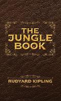 The Jungle Book: The Original Illustrated 1894 Edition (Hardback)
