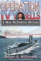 Operation Ivy Bells: A Mac McDowell Mission (Paperback)